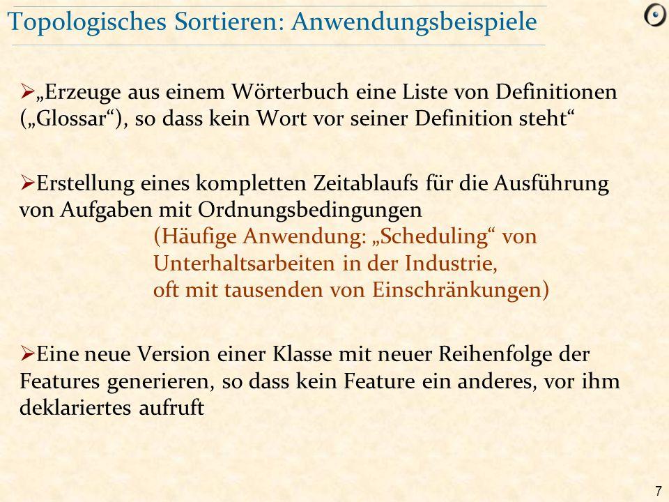 """7 Topologisches Sortieren: Anwendungsbeispiele  """"Erzeuge aus einem Wörterbuch eine Liste von Definitionen (""""Glossar""""), so dass kein Wort vor seiner D"""