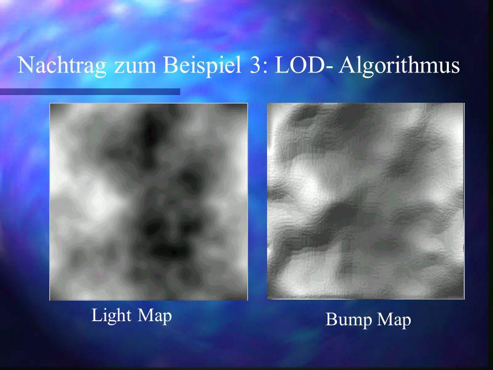 Nachtrag zum Beispiel 3: LOD- Algorithmus Light Map Bump Map