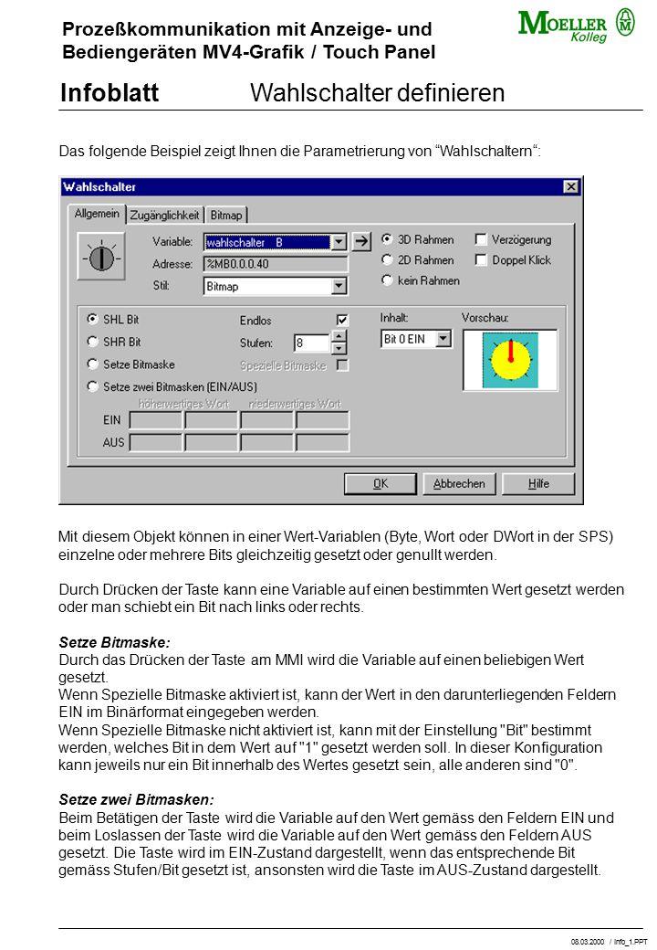 Prozeßkommunikation mit Anzeige- und Bediengeräten MV4-Grafik / Touch Panel InfoblattWahlschalter definieren Das folgende Beispiel zeigt Ihnen die Par