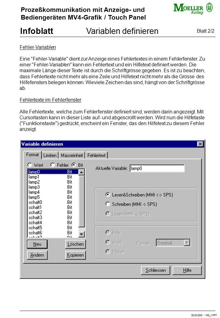 Prozeßkommunikation mit Anzeige- und Bediengeräten MV4-Grafik / Touch Panel InfoblattVariablen definieren Fehler-Variablen Eine