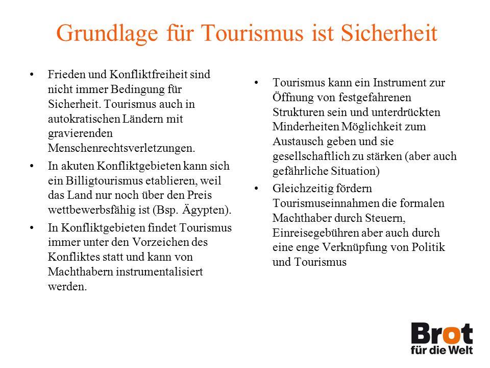 Grundlage für Tourismus ist Sicherheit Frieden und Konfliktfreiheit sind nicht immer Bedingung für Sicherheit.
