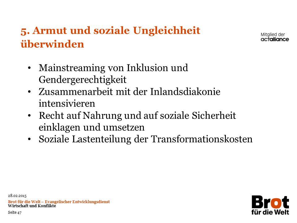 28.02.2015 Brot für die Welt – Evangelischer Entwicklungsdienst Wirtschaft und Konflikte Seite 47 5.