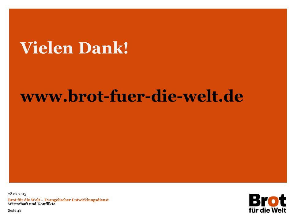 28.02.2015 Brot für die Welt – Evangelischer Entwicklungsdienst Wirtschaft und Konflikte Seite 48 Vielen Dank! www.brot-fuer-die-welt.de