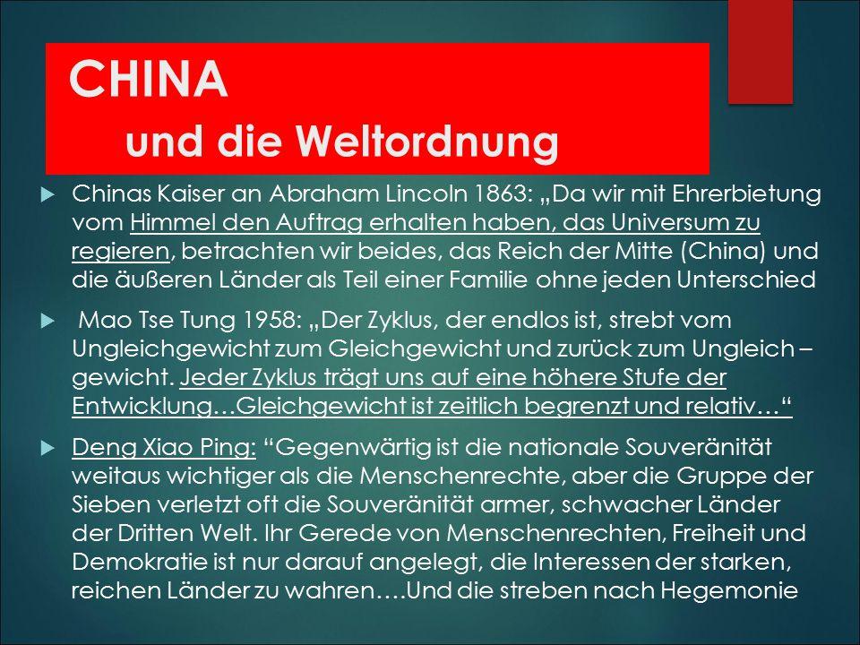 Aussenpolitik Chinas  I nnenpolitik : Starker (autoritärer) Staat+Marktwirtschaft.
