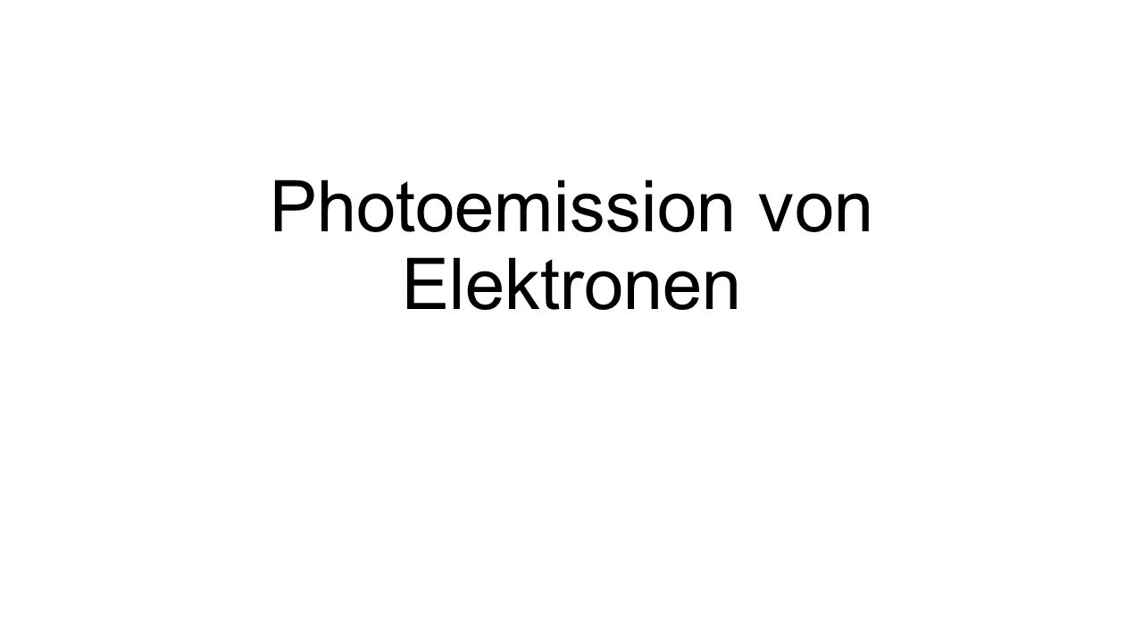 Photoemission von Elektronen