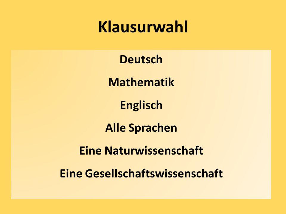 Klausurwahl Deutsch Mathematik Englisch Alle Sprachen Eine Naturwissenschaft Eine Gesellschaftswissenschaft