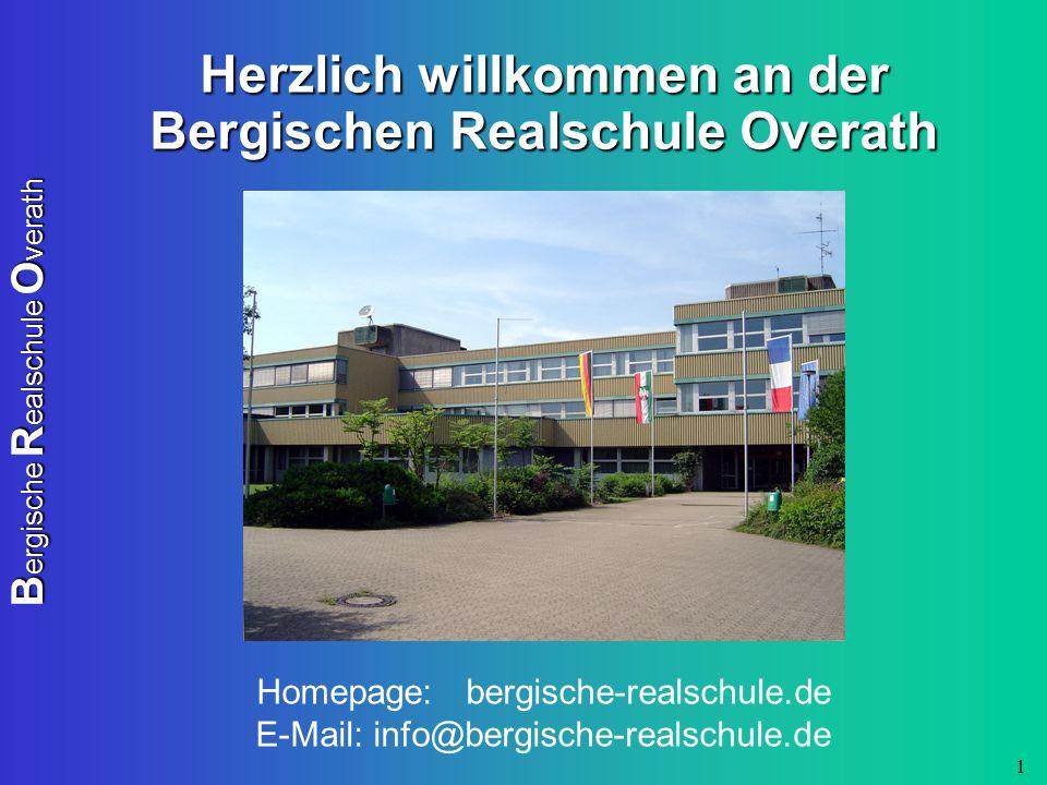 B ergische R ealschule O verath 1 Herzlich willkommen an der Bergischen Realschule Overath Homepage: bergische-realschule.de E-Mail: info@bergische-realschule.de