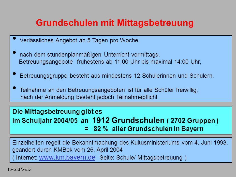 Grundschulen mit Mittagsbetreuung Ewald Wutz Verlässliches Angebot an 5 Tagen pro Woche, nach dem stundenplanmäßigen Unterricht vormittags, Betreuungs