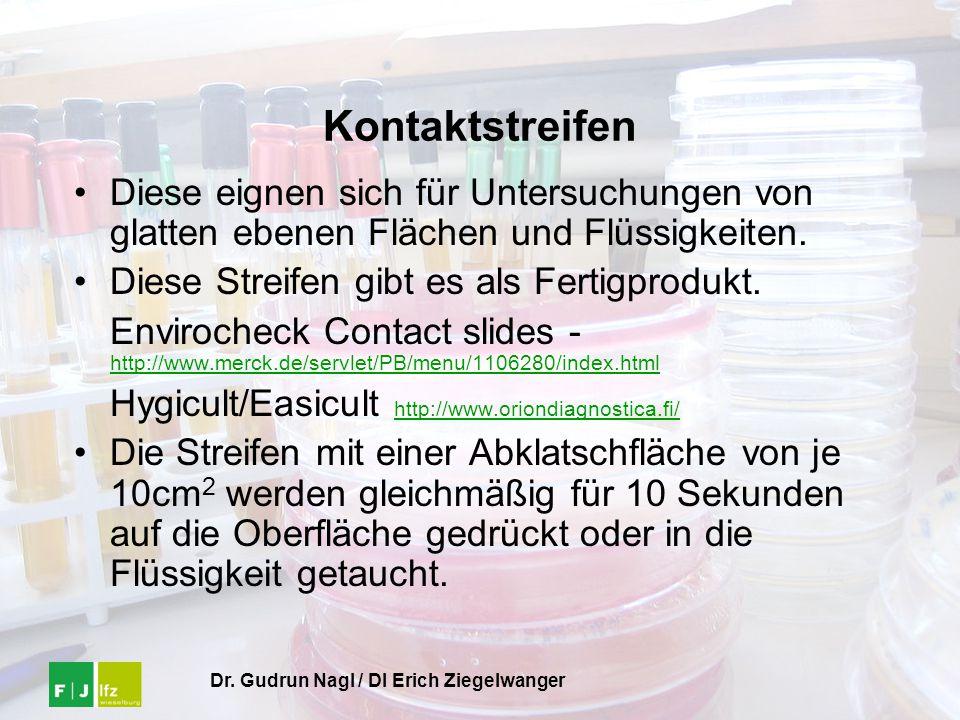 Dr. Gudrun Nagl / DI Erich Ziegelwanger Kontaktstreifen Diese eignen sich für Untersuchungen von glatten ebenen Flächen und Flüssigkeiten. Diese Strei