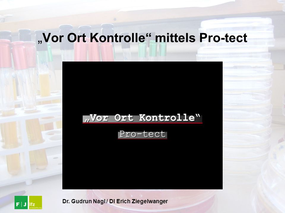 "Dr. Gudrun Nagl / DI Erich Ziegelwanger "" Vor Ort Kontrolle"" mittels Pro-tect"