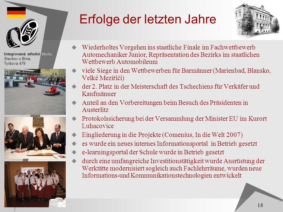 Erfolge der letzten Jahre  Wiederholtes Vorgehen ins staatliche Finale im Fachwettbewerb Automechaniker Junior, Repräsentation des Bezirks im staatli