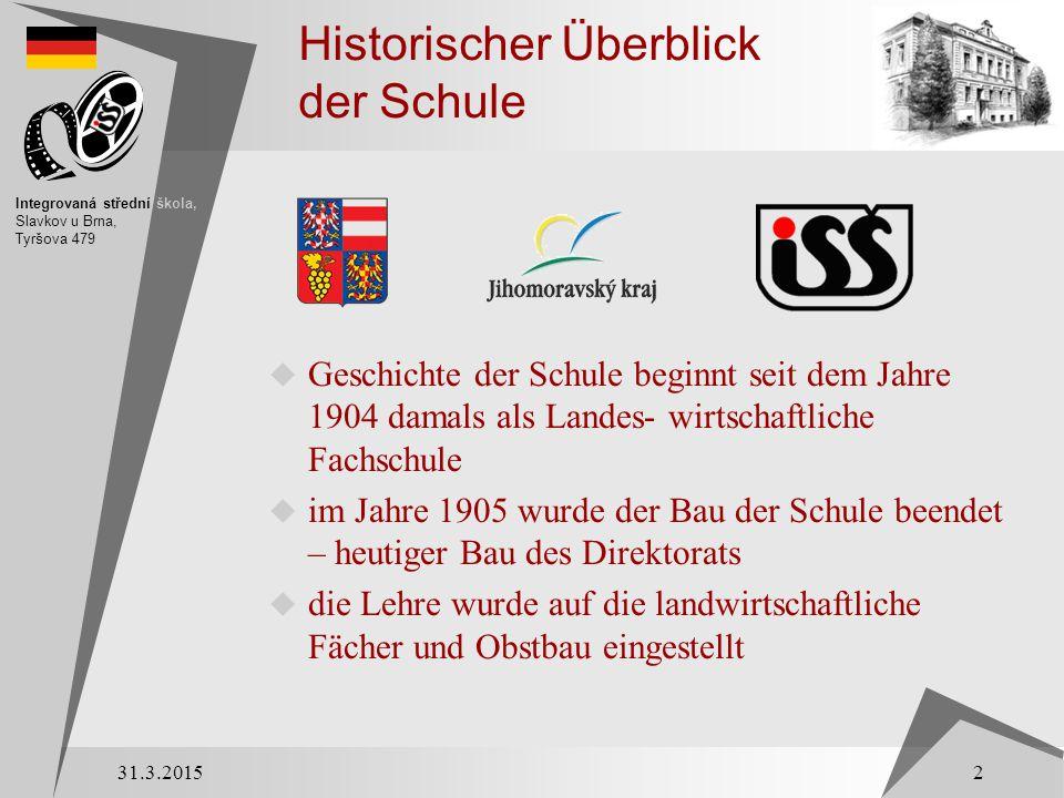 Historischer Überblick der Schule  Geschichte der Schule beginnt seit dem Jahre 1904 damals als Landes- wirtschaftliche Fachschule  im Jahre 1905 wu