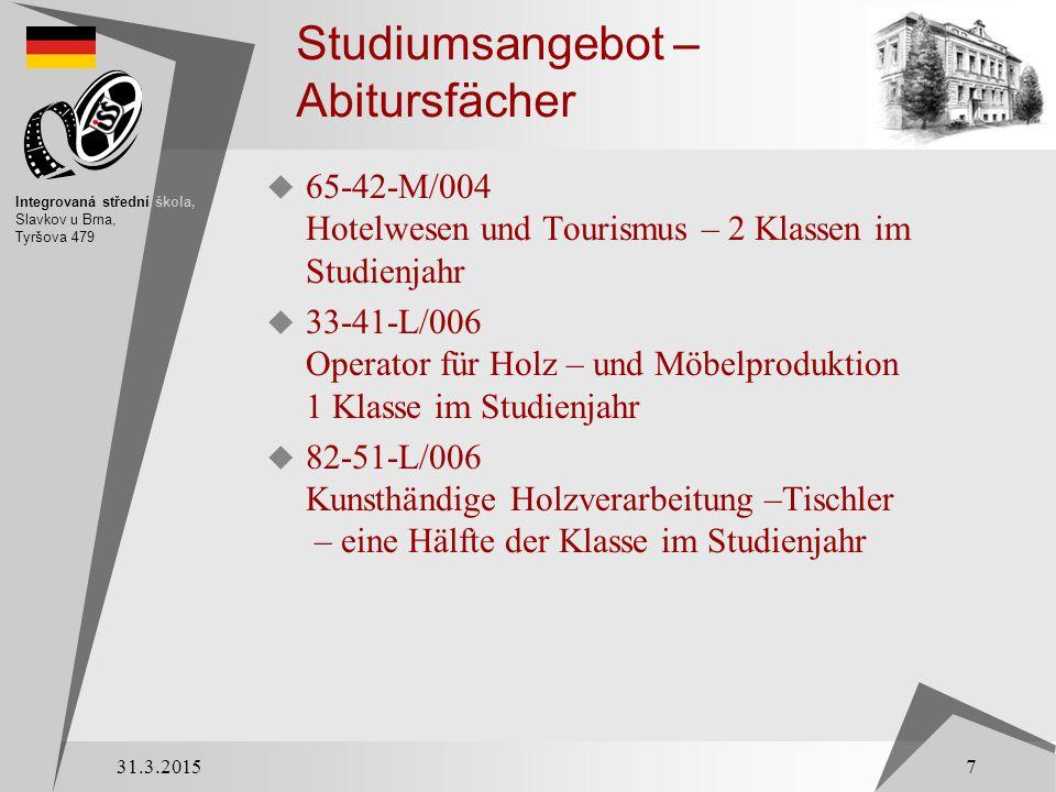 Studiumsangebot – Abitursfächer  65-42-M/004 Hotelwesen und Tourismus – 2 Klassen im Studienjahr  33-41-L/006 Operator für Holz – und Möbelproduktio