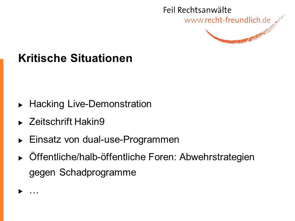 Kritische Situationen  Hacking Live-Demonstration  Zeitschrift Hakin9  Einsatz von dual-use-Programmen  Öffentliche/halb-öffentliche Foren: Abwehr
