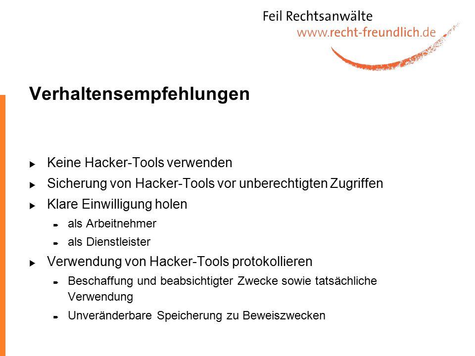 Verhaltensempfehlungen  Keine Hacker-Tools verwenden  Sicherung von Hacker-Tools vor unberechtigten Zugriffen  Klare Einwilligung holen  als Arbei
