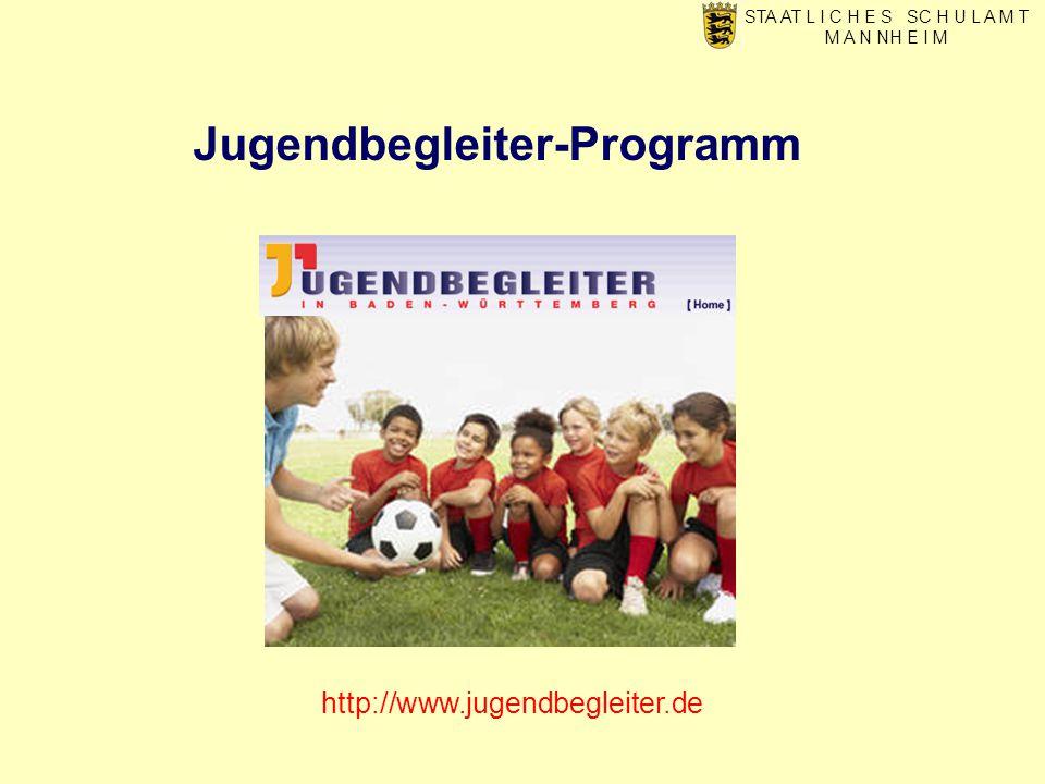 Jugendbegleiter-Programm STA AT L I C H E S SC H U L A M T M A N NH E I M http://www.jugendbegleiter.de