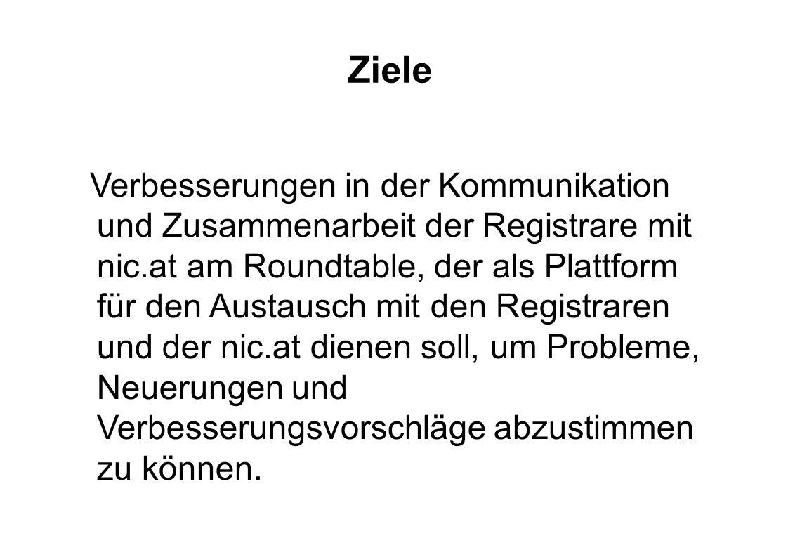 Ziele Verbesserungen in der Kommunikation und Zusammenarbeit der Registrare mit nic.at am Roundtable, der als Plattform für den Austausch mit den Regi