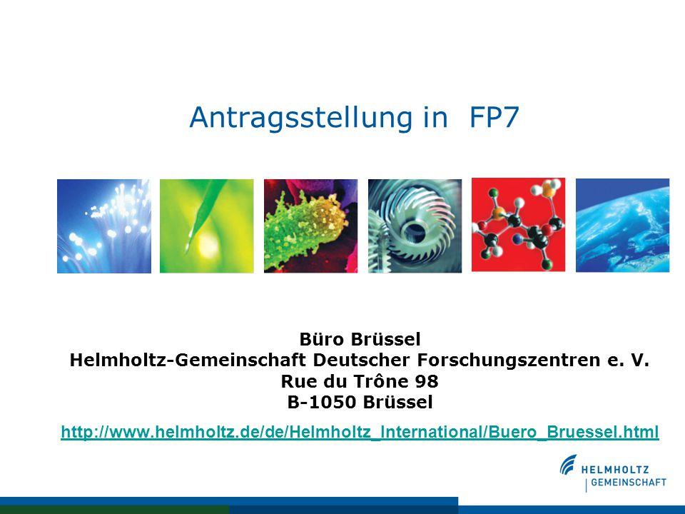 Antragsstellung in FP7 Büro Brüssel Helmholtz-Gemeinschaft Deutscher Forschungszentren e.