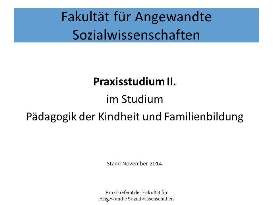 Fakultät für Angewandte Sozialwissenschaften Praxisstudium II.