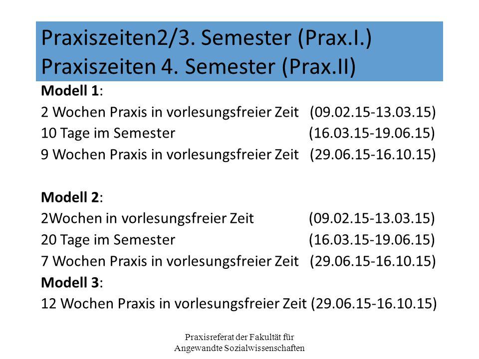 Praxiszeiten2/3. Semester (Prax.I.) Praxiszeiten 4.
