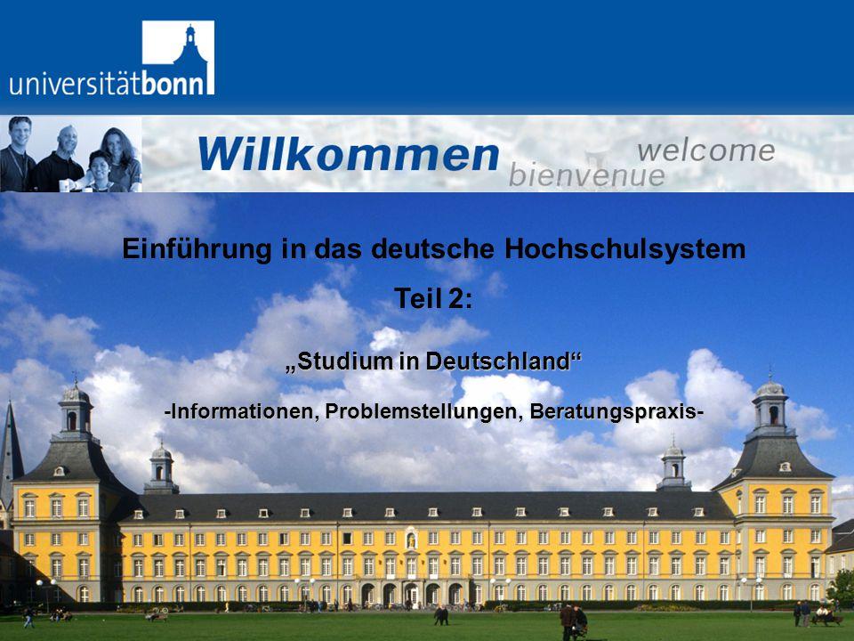 """Einführung in das deutsche Hochschulsystem Teil 2: """"Studium in Deutschland"""" -Informationen, Problemstellungen, Beratungspraxis-"""
