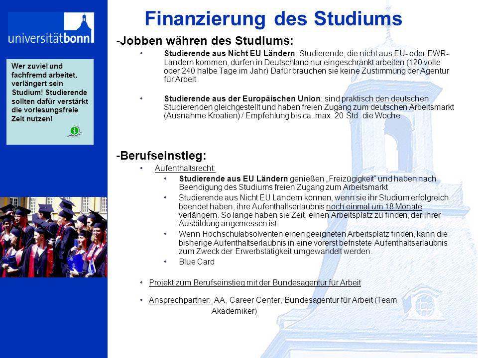 Finanzierung des Studiums -Jobben währen des Studiums: Studierende aus Nicht EU Ländern: Studierende, die nicht aus EU- oder EWR- Ländern kommen, dürf