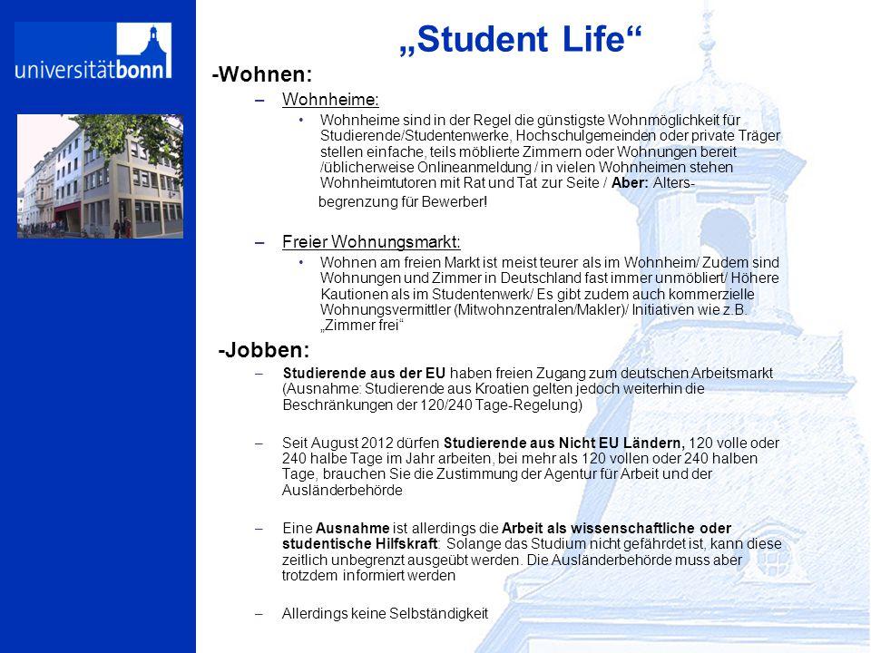"""""""Student Life"""" -Wohnen: –Wohnheime: Wohnheime sind in der Regel die günstigste Wohnmöglichkeit für Studierende/Studentenwerke, Hochschulgemeinden oder"""
