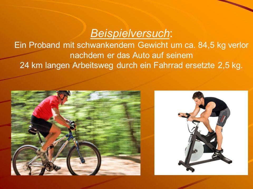 Beispielversuch: Ein Proband mit schwankendem Gewicht um ca. 84,5 kg verlor nachdem er das Auto auf seinem 24 km langen Arbeitsweg durch ein Fahrrad e