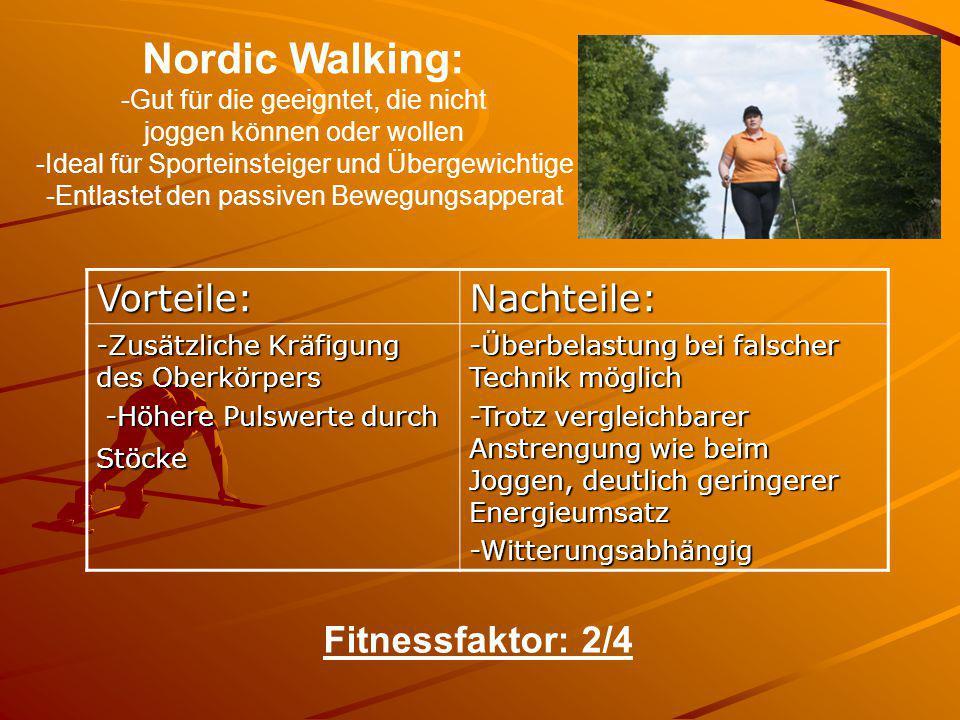 Nordic Walking: -Gut für die geeigntet, die nicht joggen können oder wollen -Ideal für Sporteinsteiger und Übergewichtige -Entlastet den passiven Bewe