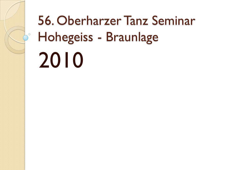 56. Oberharzer Tanz Seminar Hohegeiss - Braunlage 2010