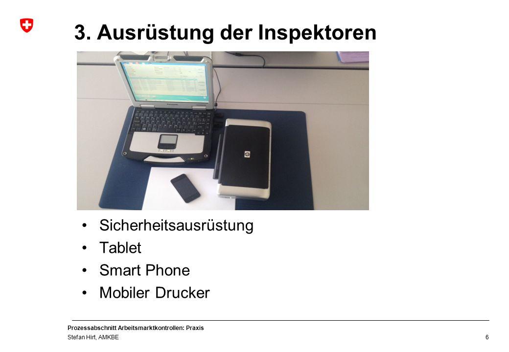 Prozessabschnitt Arbeitsmarktkontrollen: Praxis Stefan Hirt, AMKBE 3.