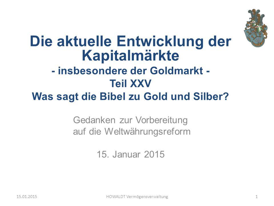 Die aktuelle Entwicklung der Kapitalmärkte - insbesondere der Goldmarkt - Teil XXV Was sagt die Bibel zu Gold und Silber.