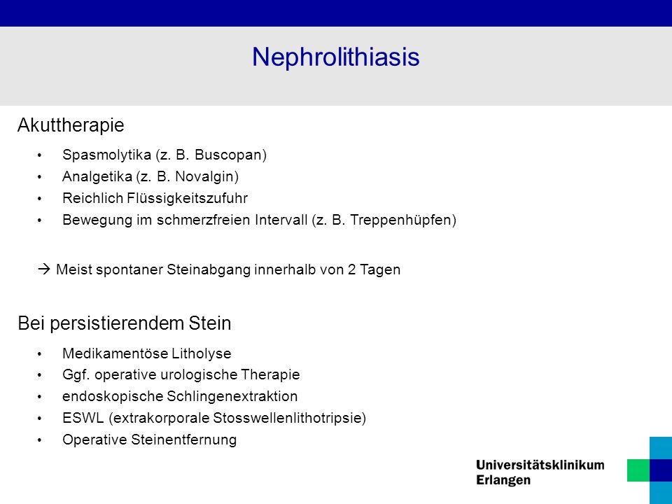 Akuttherapie Spasmolytika (z. B. Buscopan) Analgetika (z. B. Novalgin) Reichlich Flüssigkeitszufuhr Bewegung im schmerzfreien Intervall (z. B. Treppen