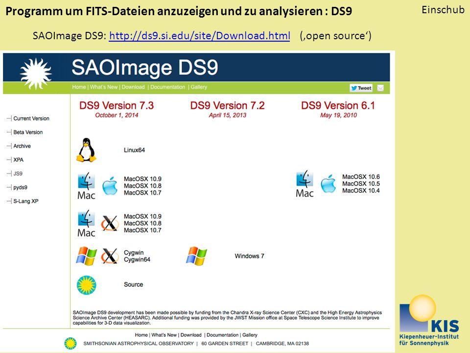 Rolf Schlichenmaier, schliche@kis.uni-freiburg.de SAOImage DS9: http://ds9.si.edu/site/Download.html ('open source')http://ds9.si.edu/site/Download.ht