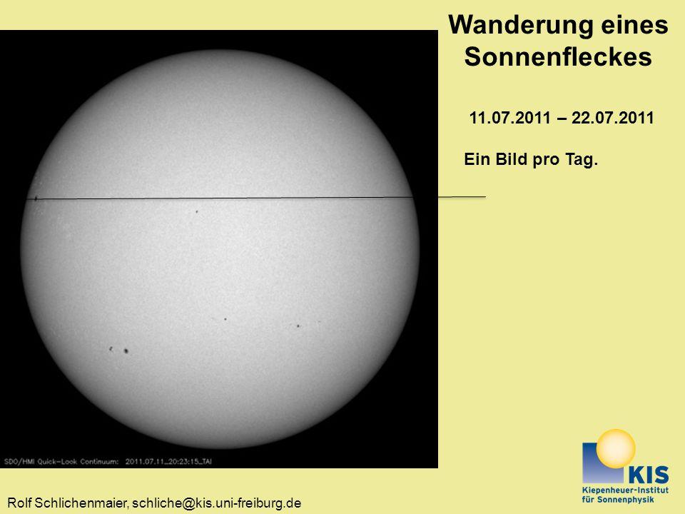 Rolf Schlichenmaier, schliche@kis.uni-freiburg.de Wanderung eines Sonnenfleckes 11.07.2011 – 22.07.2011 Ein Bild pro Tag.