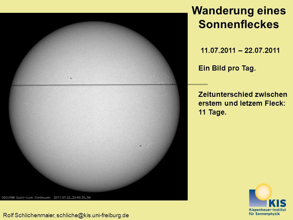 Rolf Schlichenmaier, schliche@kis.uni-freiburg.de Wanderung eines Sonnenfleckes 11.07.2011 – 22.07.2011 Ein Bild pro Tag. Zeitunterschied zwischen ers