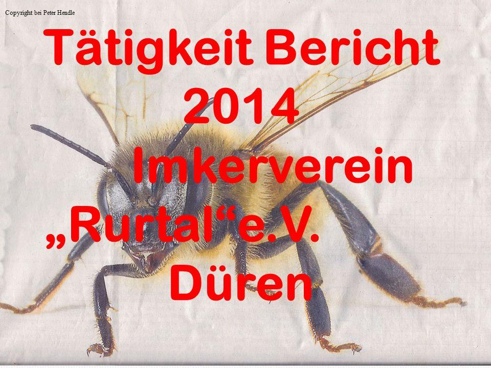 "Tätigkeit Bericht 2014 Imkerverein ""Rurtal""e.V. Düren Copyright bei Peter Hendle"