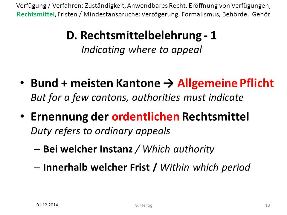 D. Rechtsmittelbelehrung - 1 Indicating where to appeal Bund + meisten Kantone → Allgemeine Pflicht But for a few cantons, authorities must indicate E