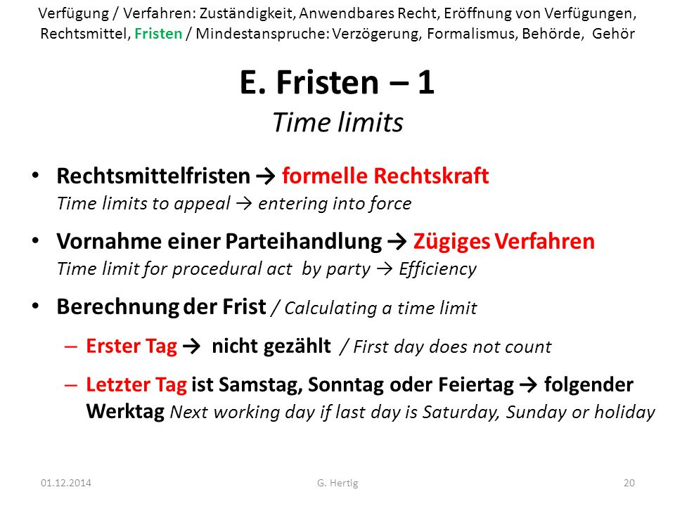 E. Fristen – 1 Time limits Rechtsmittelfristen → formelle Rechtskraft Time limits to appeal → entering into force Vornahme einer Parteihandlung → Zügi