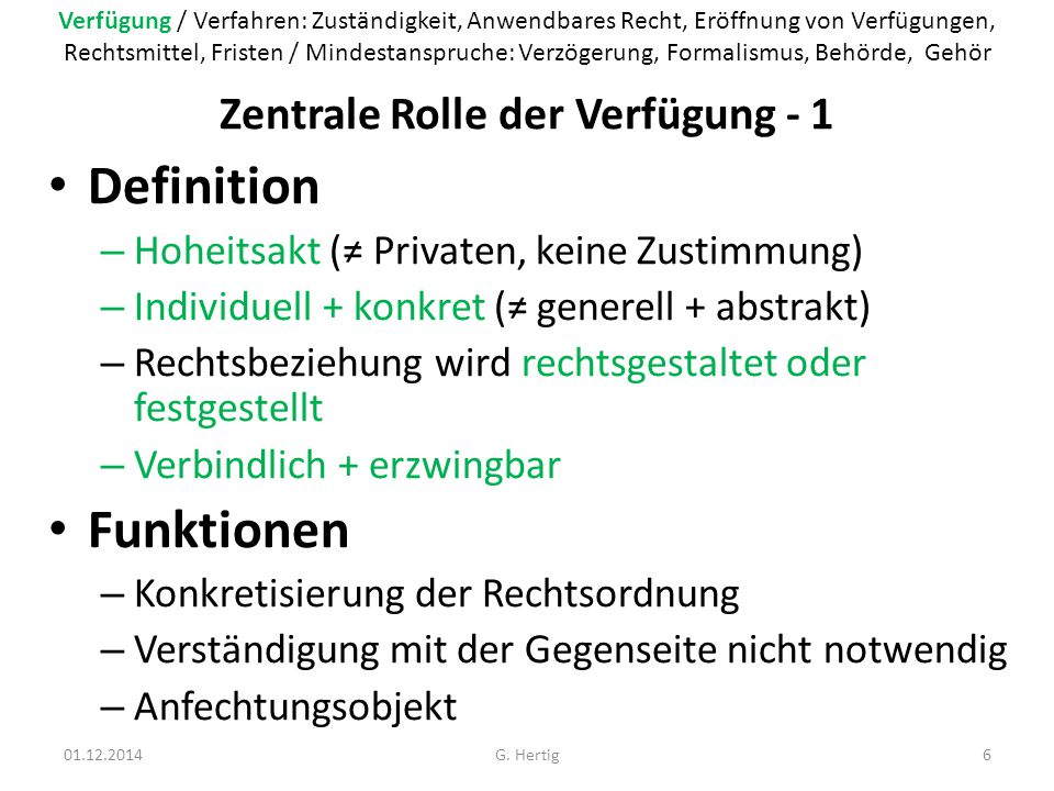 Folgen der Verletzung des Anspruches - 2 Remedies for Violation of Right to be Heard Nachholung im Rechtsmittelverfahren Making good during appeal – Prüft im gleichen Umfang wie die Vorinstanz Reviews with same powers than first authority – Verletzung des rechtlichen Gehörs ist nicht besonders schwer Violation of right to be heard is not especially grave – Rasche Erledigung / Allows for prompt correction – Zustimmung des Betroffenen.