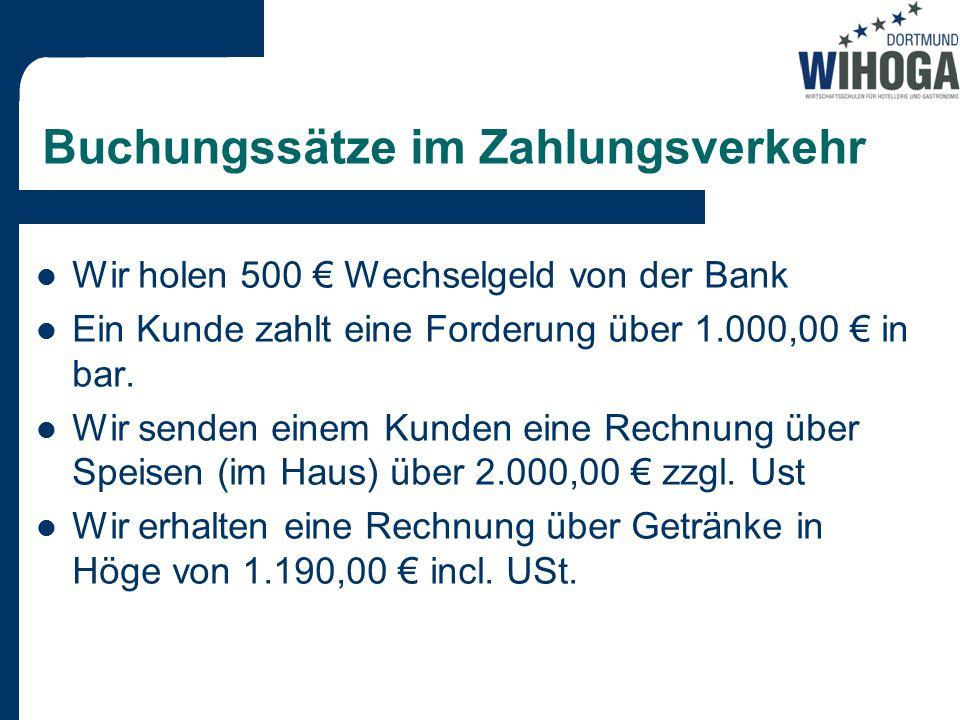 Buchungssätze im Zahlungsverkehr Wir holen 500 € Wechselgeld von der Bank Ein Kunde zahlt eine Forderung über 1.000,00 € in bar.