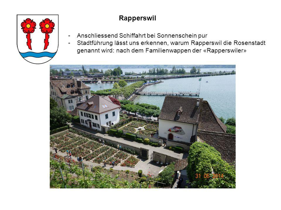 -Anschliessend Schiffahrt bei Sonnenschein pur -Stadtführung lässt uns erkennen, warum Rapperswil die Rosenstadt genannt wird: nach dem Familienwappen der «Rapperswiler» Rapperswil