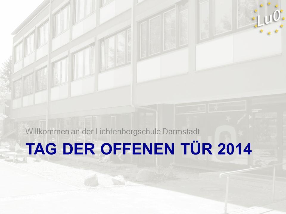TAG DER OFFENEN TÜR 2014 Willkommen an der Lichtenbergschule Darmstadt