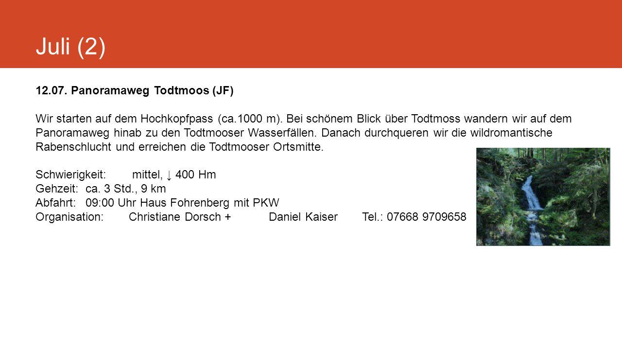 Juli (2) 12.07. Panoramaweg Todtmoos (JF) Wir starten auf dem Hochkopfpass (ca.1000 m).