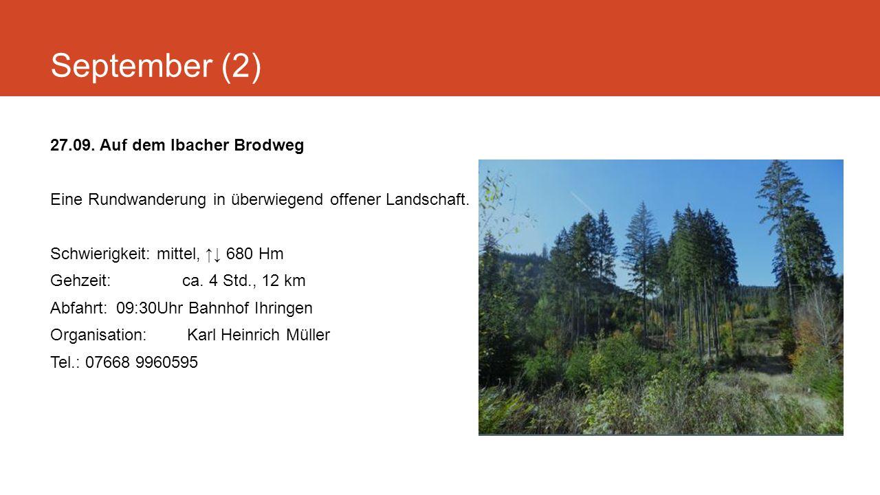 September (2) 27.09. Auf dem Ibacher Brodweg Eine Rundwanderung in überwiegend offener Landschaft.