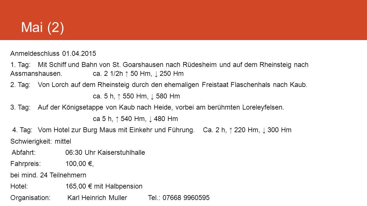 Mai (2) Anmeldeschluss 01.04.2015 1. Tag: Mit Schiff und Bahn von St.