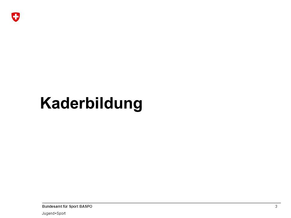 3 Bundesamt für Sport BASPO Jugend+Sport Kaderbildung