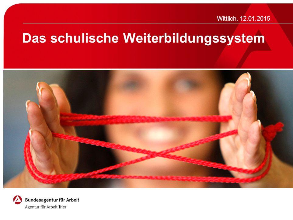 Das schulische Weiterbildungssystem Wittlich, 12.01.2015