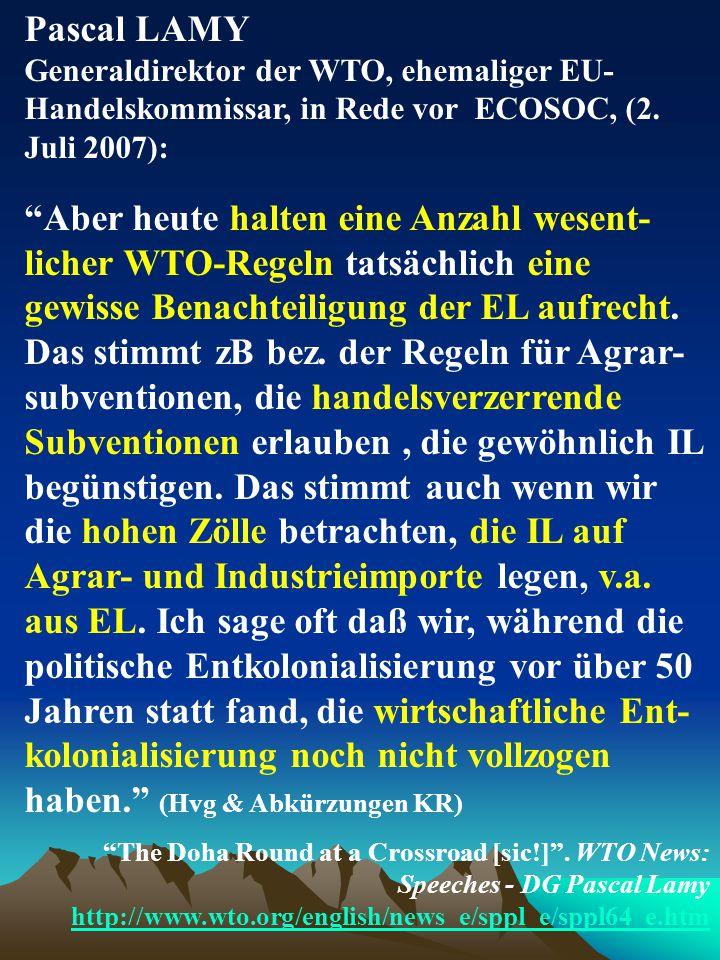 """Pascal LAMY Generaldirektor der WTO, ehemaliger EU- Handelskommissar, in Rede vor ECOSOC, (2. Juli 2007): """"Aber heute halten eine Anzahl wesent- liche"""
