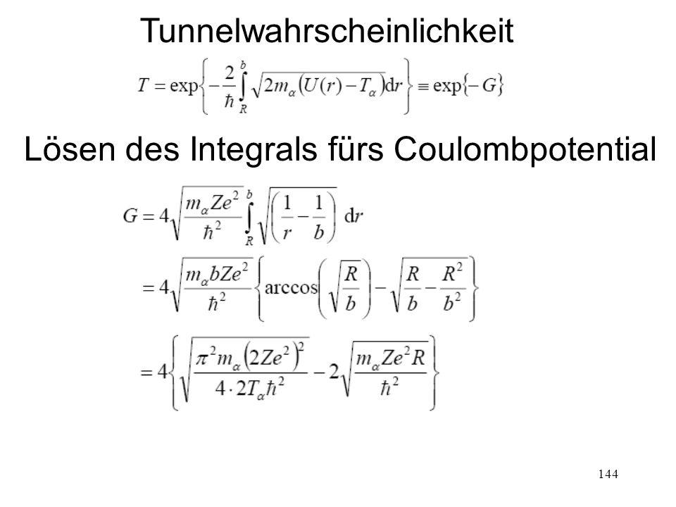 144 Tunnelwahrscheinlichkeit Lösen des Integrals fürs Coulombpotential